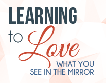Learning to love what you see in the mirror