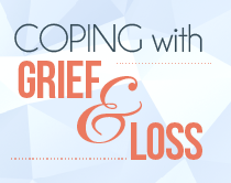 Coping with Grief & Loss